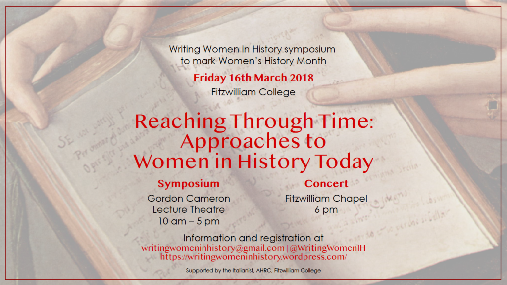 Approaches to Women in History Today Symposium, Fitzwilliam College, Cambridge, 16 March 2018